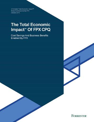 The Total Economic Impact of FPX CPQ